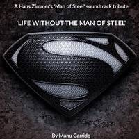 Life Without The Man Of Steel by Magmasounds