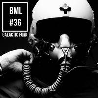 BML #36 - GALACTIC FUNK - A Liquid Funk Journey by Galactic Funk