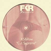 KS&RAW - Cut Supreme[Clips - FKR087] by KS French [FKR&RH Records]