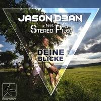 Jason D3an feat. Stereo Pilot - Deine Bilcke (Radio Edit) by Fadersport Rec. by JASON D3AN - Offizielle