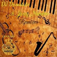 Dj Devastate - A Jazzy Number(Remixes)*OUT NOW*