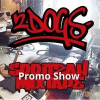 2Dogs - Spritzzaah Mixtape Promo Show - The Boogie Down Under Radio Show - 20/11/2016 by The Boogie Down Under Radio Show
