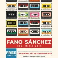 Fano Sánchez - Best Mixes 2016