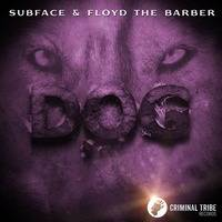 Subface & Floyd the Barber - Dog (Preview) by Criminal Tribe Records ltd.