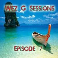 Wez G Sessions Episode 7 by Wez G
