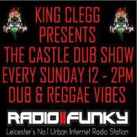 King clegg presents the castle sound show wit special guest philly-p by King Clegg
