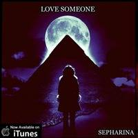 ☑️(NEWS)Sepharina-Love Someone♥️ available on itunes by sepharina