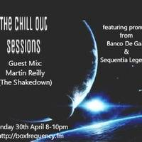 The Chill Out Sessions April feat Martin Reilly by woodzee