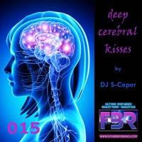 Deep Cerebral Kisses FBR show 015 by DJ S-Caper 2017-06-29 by S-Caper