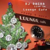 DJ Dacha - Ready For More (Live In Lounge) 2005-08 by oldacha