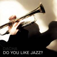 DJ Dacha - Do You Like Jazz - MTG08 by oldacha