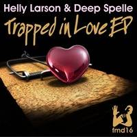 fmd16 - helly larson & deep spelle - trapped in love