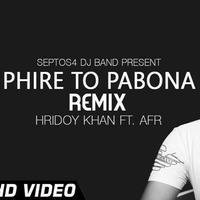 Phire To Pabona   Hridoy Khan Ft Raj   Remix (OUT NOW FULL FREE DOWNLOAD) by AFR
