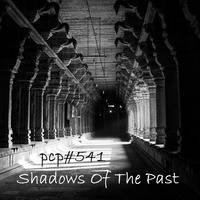 PCP#541... Shadows Of The Past by Pete Cogle's Podcast Factory
