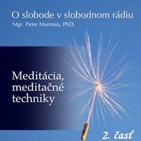 O slobode 57 - 2017-07-02 Meditácia, meditačné techniky II. by Slobodný Vysielač