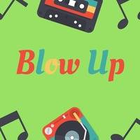 Bluebatti - Blow Up by Bluebatti