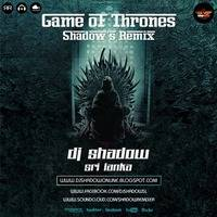 Game of Thrones Shadow's Remix (Progressive House) by DJ Shadow SL