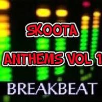 ANTHEMS VOL 1 - BREAKBEAT - SKOOTA by Scott Skoota Reilly