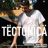 Infinito Audio Radio Show 002 by tectonica mag