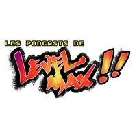 BREAKING MAX #2 by Les Podcasts de Level MAX !!
