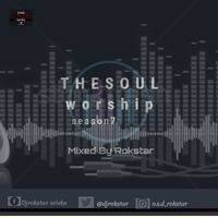 THESOULworship season#07 Mixed BY RokstarDJ Rec-2017.11.25-10;44;37 by Rokstar Dj-(THESOULworship)