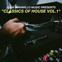 CLASSICS OF HOUSE VOL.1 by Juan Jaramillo
