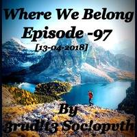 Where We Belong -97[13-04-2018](3rud!t3 Soc!opvth's Guest Mix) By 3rud!t3 Soc!opvth  by Moses Gitua