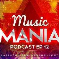Music Mania Podcasts By DJ MANGLAM