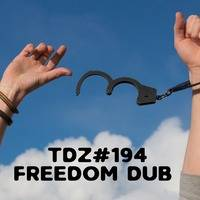TDZ#194... Freedom Dub..... by Pete Cogle's Podcast Factory