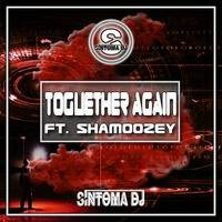 Síntoma - Toguether Again Ft. Shamoozey [OUT NOW](Free Download) by Síntoma dj