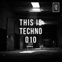 TIT010 - This Is Techno 010 By CSTS by CSTS