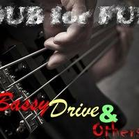DUB For FUN - Bassy Drive & Others by DUB for FUN