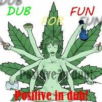 DUB For FUN - Positive In Dub by DUB for FUN