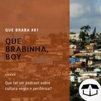 Que Braba #01- Que Brabinha, Boy by Caixa de Brita