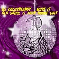 Move It (Old Skool House & Tech House Edit) .MP3 by DJ Cologneandy