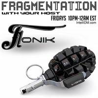 Fonik - Fragmentation - 09.21.2018 - IntelliDM•com by Fonik
