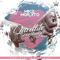 Mike Morato - Quédate Conmigo (Mashup) by Mike Morato