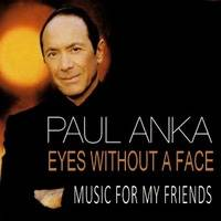 Eyes Without A Face (Paul Anka cover) by Music for my friends