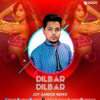 Dilbar Dilbar - (Remix) - Joy Sarker by Joy Sarker Official