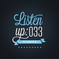 Listen Up: 033 by DJ DAN-E-B