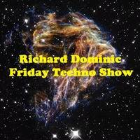 Friday Techno Show # 42 (FREE DOWNLOAD) by Richard Dominic