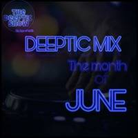 DEEPTIC MIX 4 [month of june] by Deeptic show