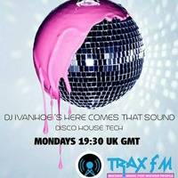 DJ IVANHOE HERE COMES THAT SOUND TRAXFM 5TH NOV 2018 SHOW 42 by Trax FM Wicked Music For Wicked People
