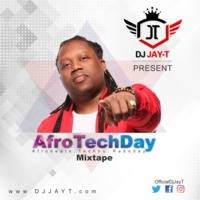 AfroTechDay Mixtape by DJ Jay T