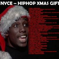 DJ NYCE - HIPHOP XMAS GIFTS by Andre M. Figueroa Sr.