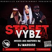 STREETVYBZ 4 [2019] - DJ MADSUSS [MADSKILLZ ENTERTAINMENT] by DJ MADSUSS