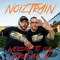 NoizTrAiN - Welcome to our World Vol. IV by NoizTrAiN