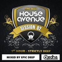 EDHA Session 02 - 1st Hour - Strictly Deep (Mixed By Epic Deep) by Epic Deep