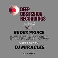 Deep Obsession Recordings Podcast 98 with Buder Prince Guest Mix By DJ Miracles by Deep Obsession Recordings - Podcast
