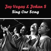 Jay Vegas & Johan S - Sing Our Song by Jay Vegas